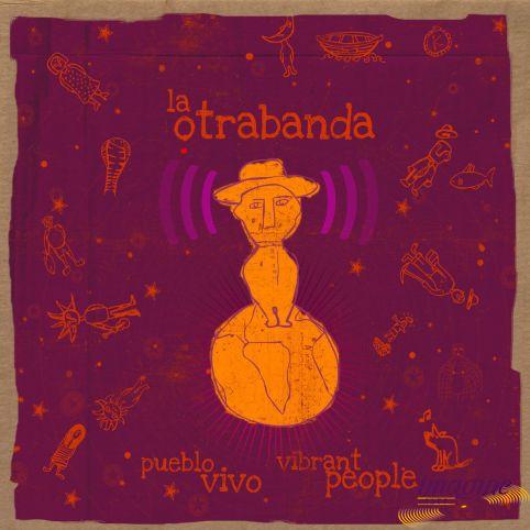 Pueblo Vivo Vibrant People La Otrabanda