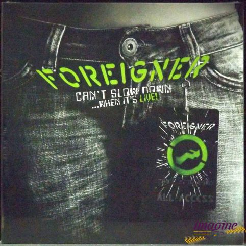 Can't Slow Down When It's Live Foreigner