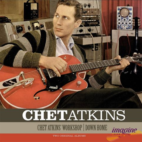 Chet Atkins Workshop/Down Home Atkins Chet