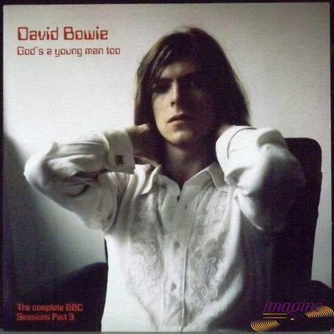 Complete BBC Sessions Part 3 - God's A Young Man Too Bowie David