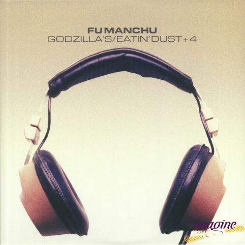Godzilla's/Eatin' Dust + 4 Fu Manchu