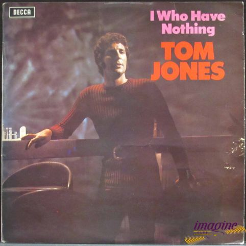 I Who Have Nothing Jones Tom