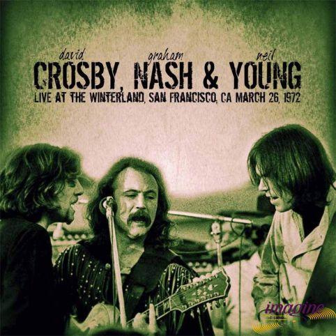 Live At The Winterland San Francisco Ca March 26 1972 Crosby/Nash & Young