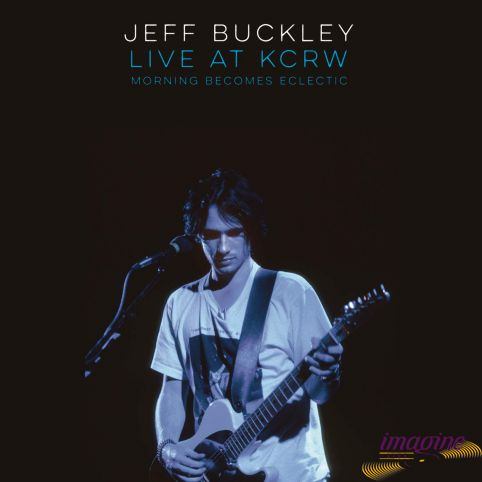 Live On KCRW : Morning Becomes Eclectic Buckley Jeff