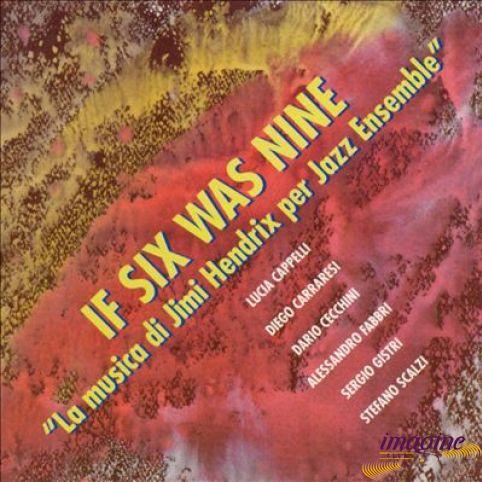 La Musica Di Jimy Hendrix Per Jazz Ensemble If Six Was Nine