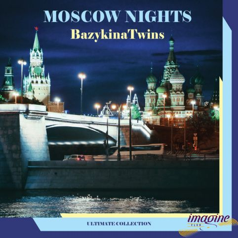 Moscow Nights Ultimate Bazykina Twins