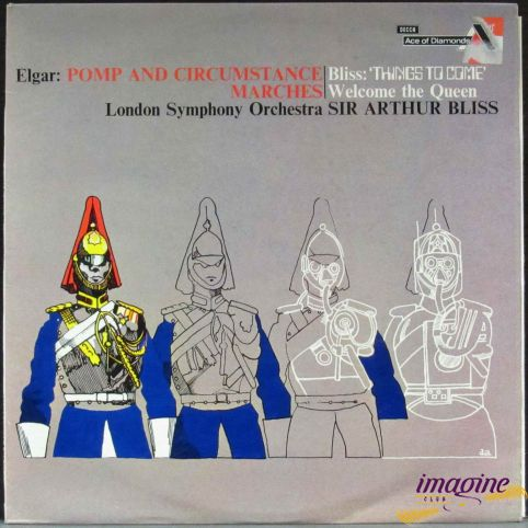 Pomp And Circumstance Marches/Things To Come, Welcome The Queen Elgar Edward/Bliss Arthur