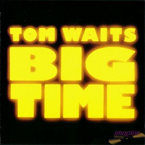Big Time Waits Tom