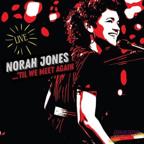 'Til We Meet Again Jones Norah