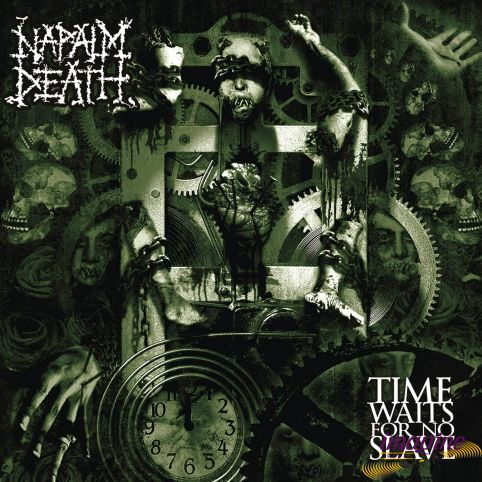 Time Waits For No Slave Napalm Dead
