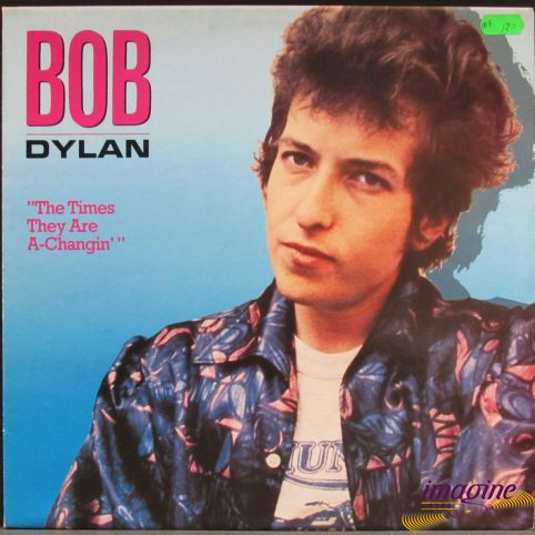 Times They Are A-Changin' Dylan Bob