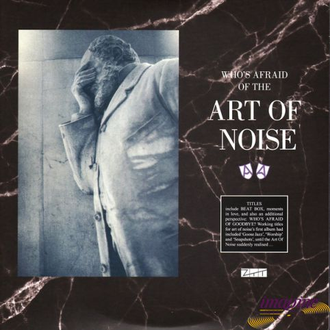 Who's Afraid Of The Art Of Noise? And Who's Afraid Of Goodbye? Art Of Noise