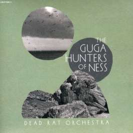 Guga Hunters Of Ness Dead Rat Orchestra