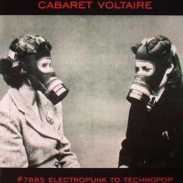 #7885 (Electropunk To Technopop 1978 – 1985) Cabaret Voltaire
