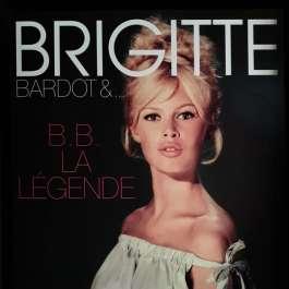 B.B. La Legende Bardot Brigitte