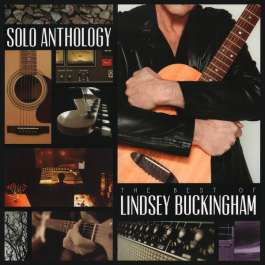 Solo Anthology: The Best Of Lindsey Buckingham Buckingham Lindsey