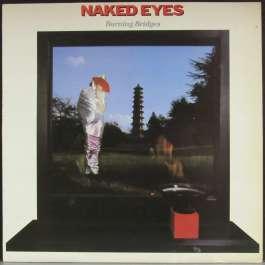Burning Bridges Naked Eyes