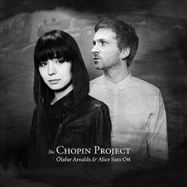 Chopin Project Arnalds Olafur & Alice Sara Ott