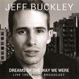 Dreams Of The Way We Were Buckley Jeff
