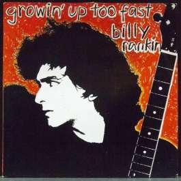 Growin' Up Too Fast Rankin Billy