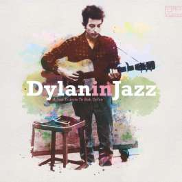 Dylan In Jazz Various Artists