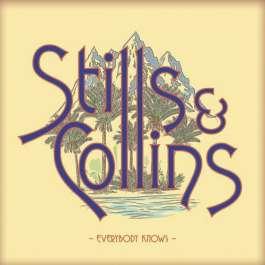 Everybody Knows Stills & Collins