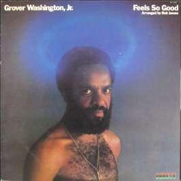 feel So Good Washington Grover Jr.