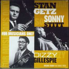For Musicians Only Getz/Stitt/Gillespie