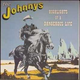 Highlights Of A Dangerous Life Johnnys