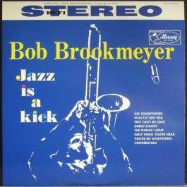 Jazz Is A Kick Brookmeyer Bob