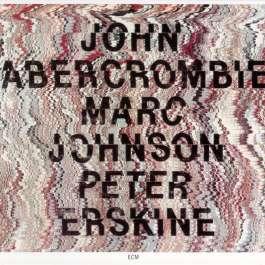 John Abercrombie/Marc Johnson/Peter Erskine Abercrombie John