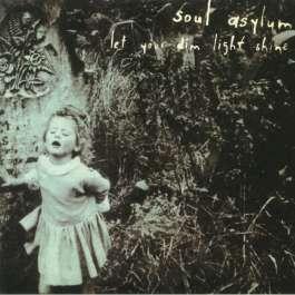 Let Your Dim Light Shine Soul Asylum