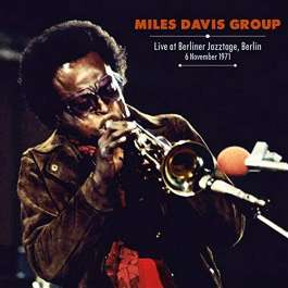 Live At Berliner Jazztage, Berlin 6 November 1971 Davis Miles
