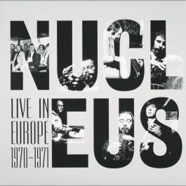 Live In Europe 1970-1971 Nucleus
