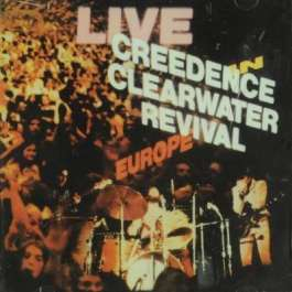 Live In Europe Creedence Clearwater Revival