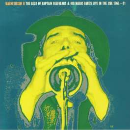Magneticiam II - The Very Best Of Captain Beefheart & His Magic Band Live In The USA 1966-81 Captain Beefheart