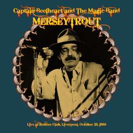 Merseytrout - Live In Liverpool 1980 Captain Beefheart And The Magic Band