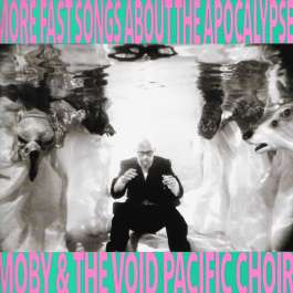 More Fast Songs About The Apocalypse Moby