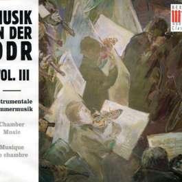 Musik In Der DDR Vol. III: Instrumentale Kammermusik Various Artists