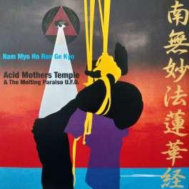 Nam Myo Ho Ren Ge Kyo Acid Mothers Temple & The Melting Paraiso UFO