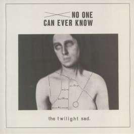 No One Can Ever Know Twilight Sad