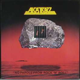 No Parole From Rock 'N' Roll Alcatrazz