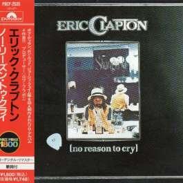 No Reason To Cry Clapton Eric