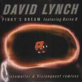 Pinky's Dream (Trentemøller & Visionquest Remixes) Lynch David Featuring Karen O