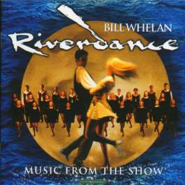 Riverdance: Music From The Show Whelan Bill