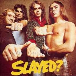 Slayed? Slade