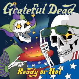 Ready Or Not Grateful Dead