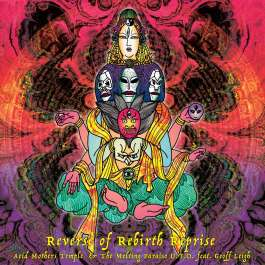 Reverse Of Rebirth Reprise Acid Mothers Temple & The Melting Paraiso UFO