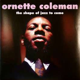 Shape Of Jazz To Come Coleman Ornette