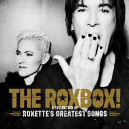 Roxbox ! A Collection Of Roxette's Greatest Songs Roxette